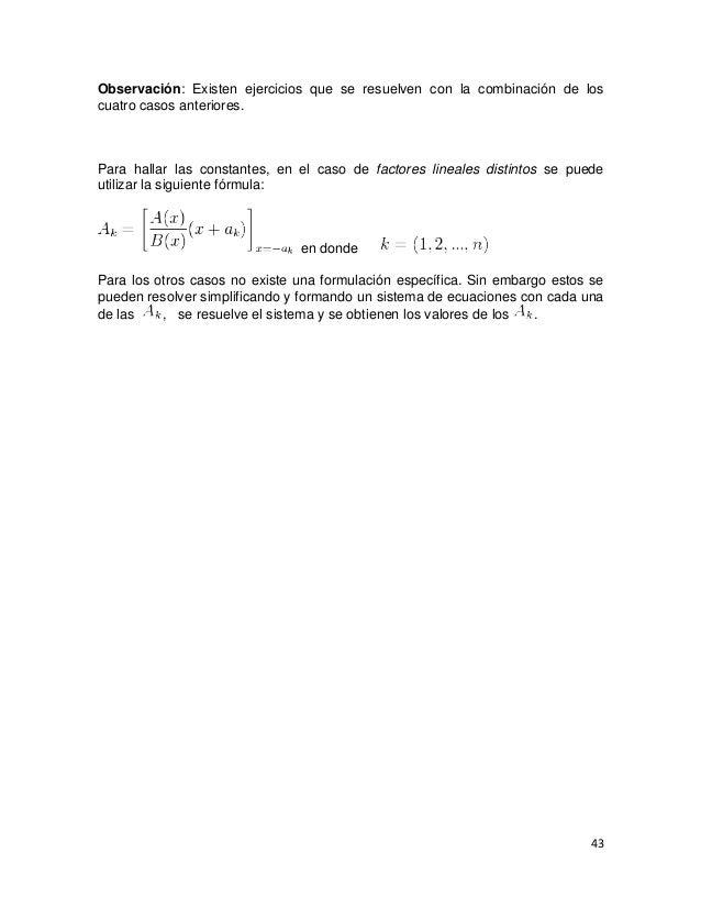 Observación: Existen ejercicios que se resuelven con la combinación de loscuatro casos anteriores.Para hallar las constant...