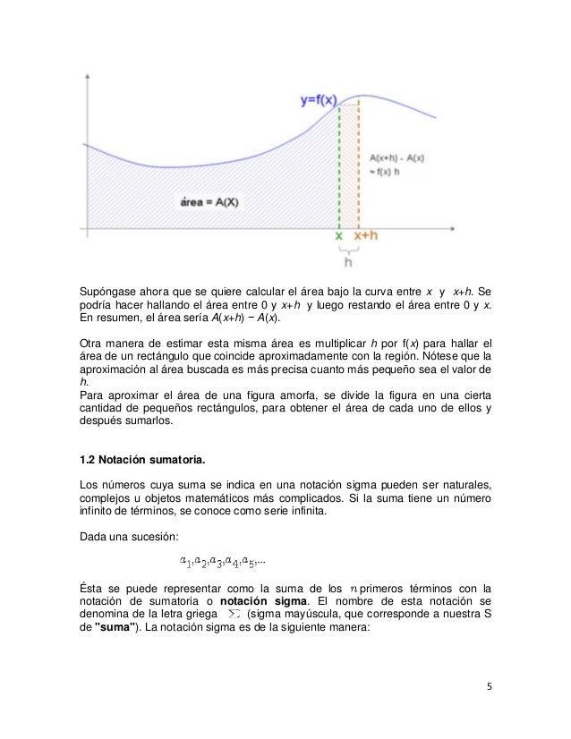 Supóngase ahora que se quiere calcular el área bajo la curva entre x y x+h. Sepodría hacer hallando el área entre 0 y x+h ...