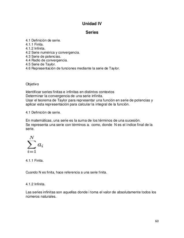 Unidad IV                                        Series4.1 Definición de serie.4.1.1 Finita.4.1.2 Infinita.4.2 Serie numér...