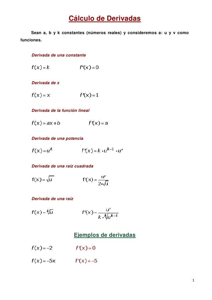 Cálculo de Derivadas     Sean a, b y k constantes (números reales) y consideremos a: u y v como funciones.        Derivada...