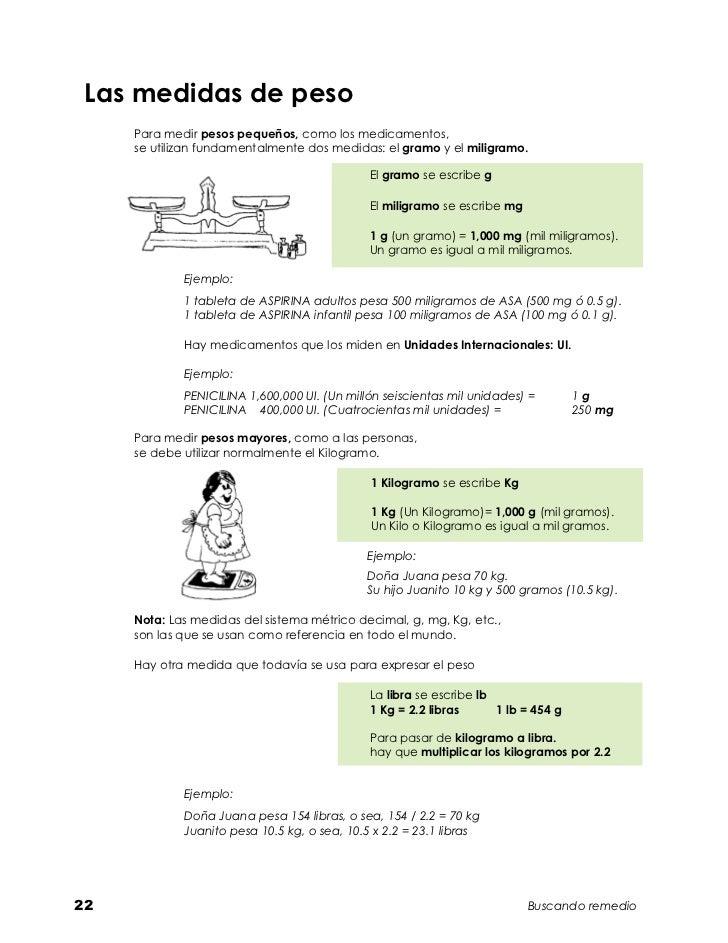 Las medidas de peso     Para medir pesos pequeños, como los medicamentos,     se utilizan fundamentalmente dos medidas: e...