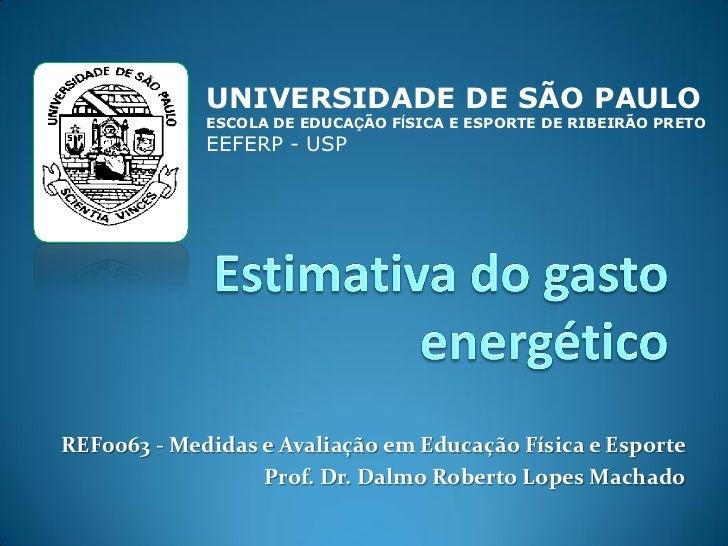 UNIVERSIDADE DE SÃO PAULO             ESCOLA DE EDUCAÇÃO FÍSICA E ESPORTE DE RIBEIRÃO PRETO             EEFERP - USPREF006...