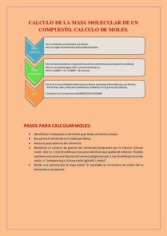 CALCULO DE LA MASA MOLECULAR DE UN COMPUESTO, CALCULO DE MOLES. PASOS PARA CALCULARMOLES:  Identifica el compuesto o elem...