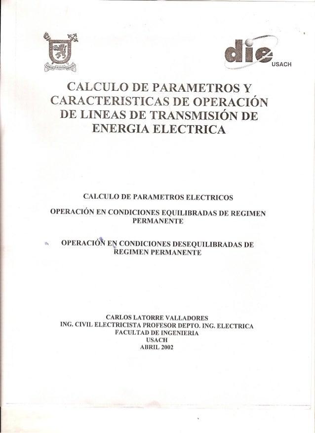 Calculo De Parametros y Caracteristicas De Operacion De Lineas de Transmisión De Energia Electrica