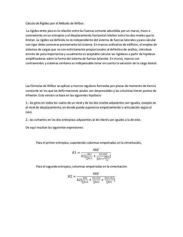 Calculo de Rigidez por el Método de Wilbur. La rigidez entre piso es la relación entre las fuerzas cortante adsorbida por ...