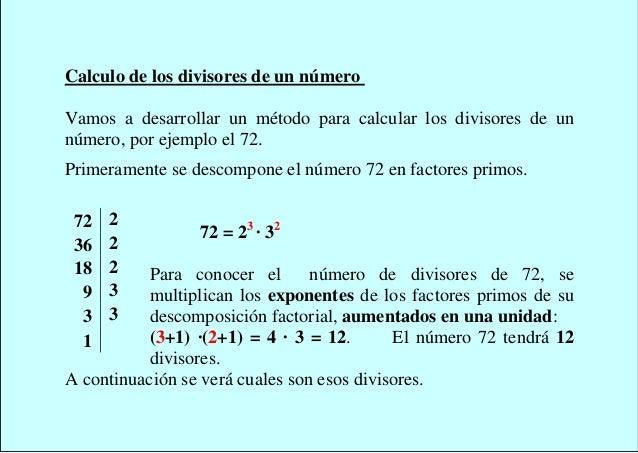 Calculo de los divisores de un númeroVamos a desarrollar un método para calcular los divisores de unnúmero, por ejemplo el...