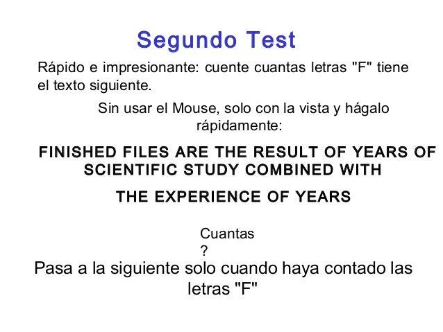 """Segundo Test  Rápido e impresionante: cuente cuantas letras """"F"""" tiene  el texto siguiente.  Sin usar el Mouse, solo con la..."""