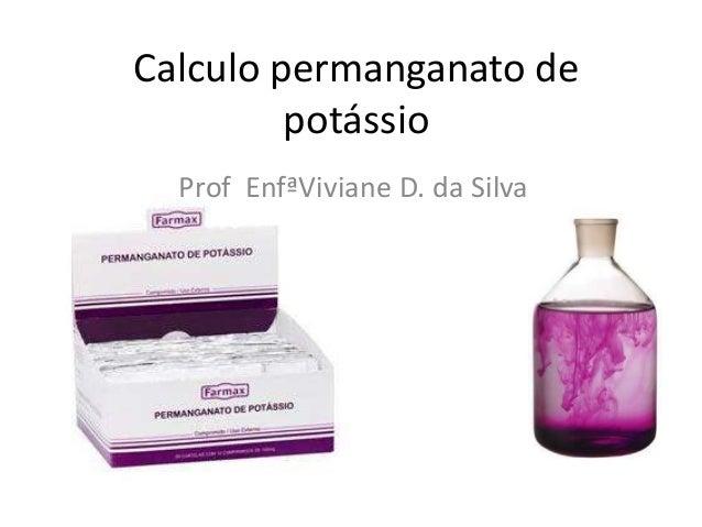 Calculo permanganato de potássio Prof EnfªViviane D. da Silva