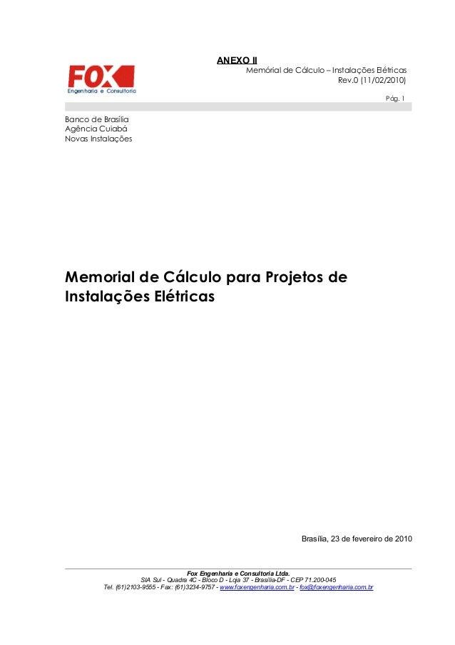 ANEXO IIMemórial de Cálculo – Instalações ElétricasRev.0 (11/02/2010)Pág. 1Banco de BrasíliaAgência CuiabáNovas Instalaçõe...