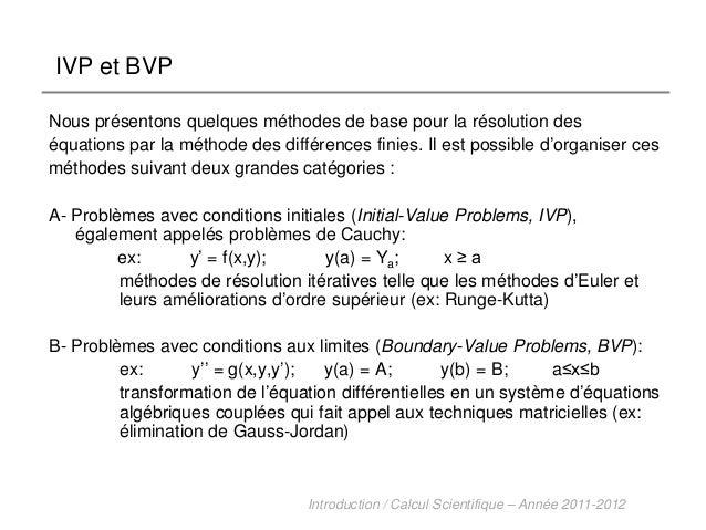 IVP et BVP  Nous présentons quelques méthodes de base pour la résolution des équations par la méthode des différences fini...