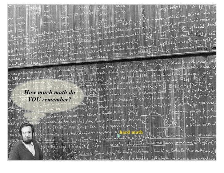How much math do  YOU remember?                        hard math