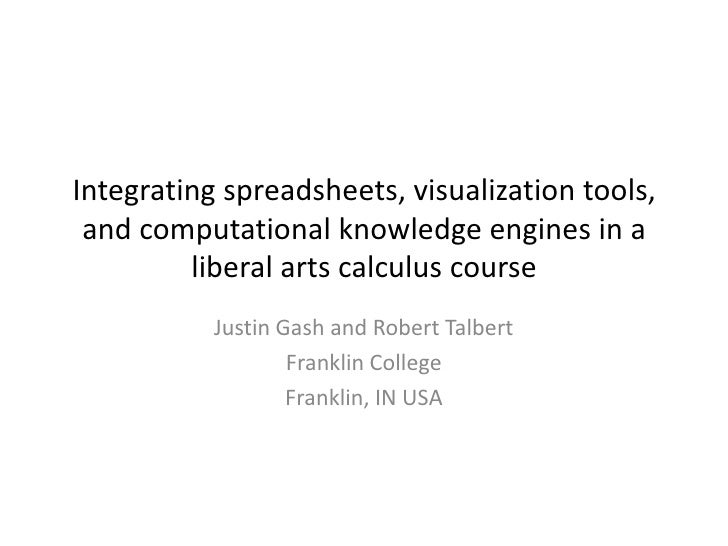 Integrating spreadsheets, visualization tools, and computational knowledge engines in a liberal arts calculus course<br />...