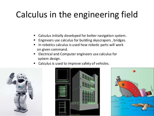 calculus in real life physics What is calculus used for in the real world since physics is essentially the application of calculus to real-world events normal everyday life.