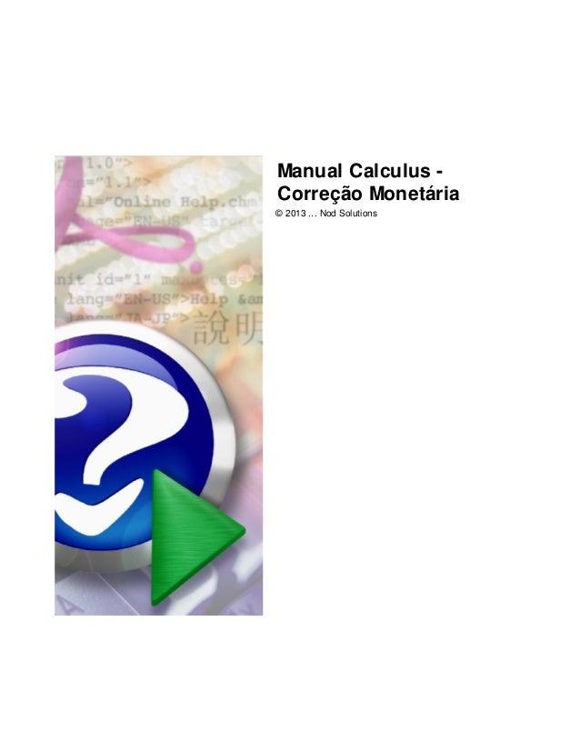 Manual Calculus Correção Monetária © 2013 ... Nod Solutions