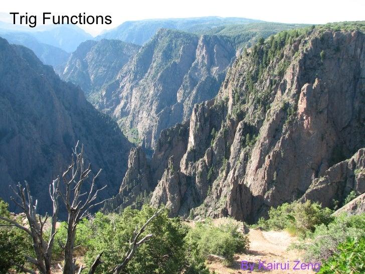 Trig Functions By Kairui Zeng
