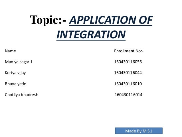 applications of integral calculus Chapter 7: applications of integration course 1s3, 2006-07 may 11, 2007 these are just summaries of the lecture notes, and few details are included.