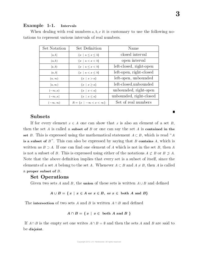 3 Example 1-1. Intervals When dealing with real numbers a, b, x it is customary to use the following no- tations to repres...