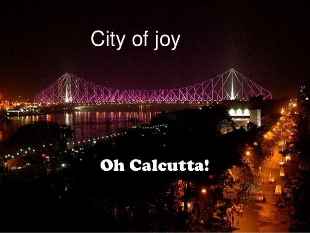 City of joy Oh Calcutta!