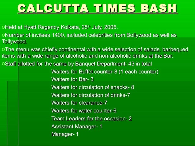CALCUTTA TIMES BASH oHeld at Hyatt Regency Kolkata, 25th July, 2005. oNumber of invitees 1400, included celebrities from B...