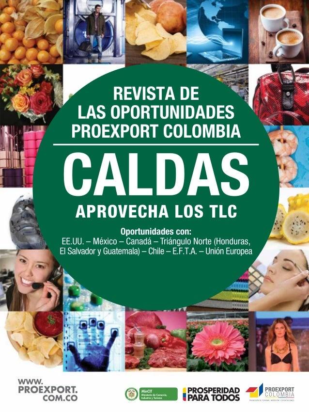 REVISTA DE LAS OPORTUNIDADES2www.proexport.com.coComo parte del paisaje cul-tural cafetero, que fue declaradopatrimonio in...