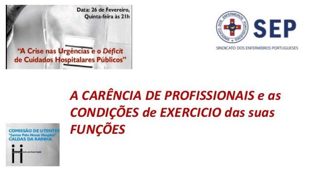 A CARÊNCIA DE PROFISSIONAIS e as CONDIÇÕES de EXERCICIO das suas FUNÇÕES