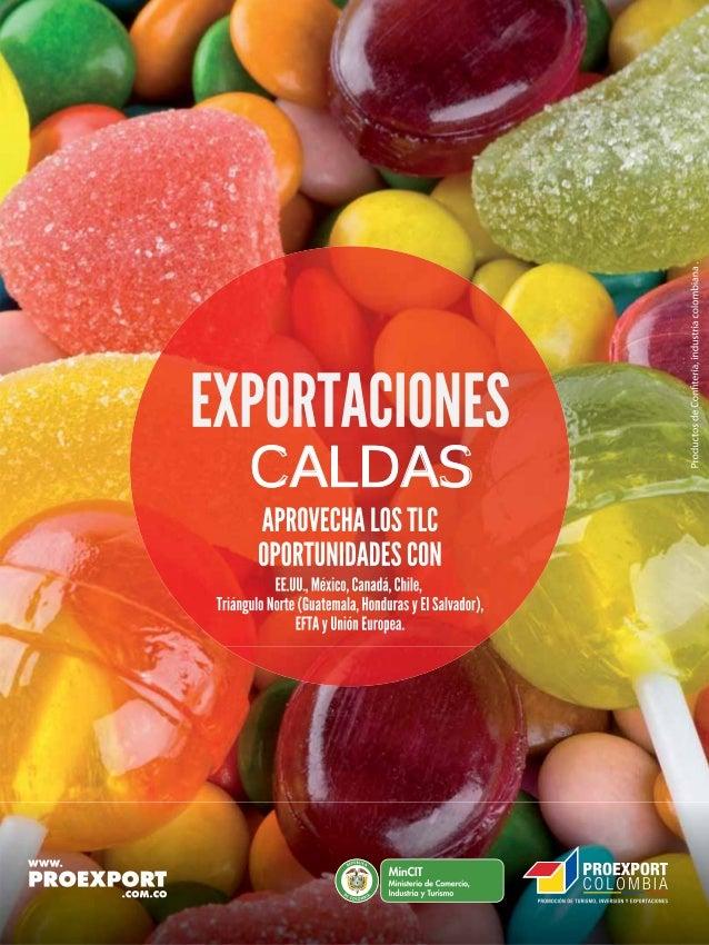 www.proexport.com.co CALDAS Libertad y Orden