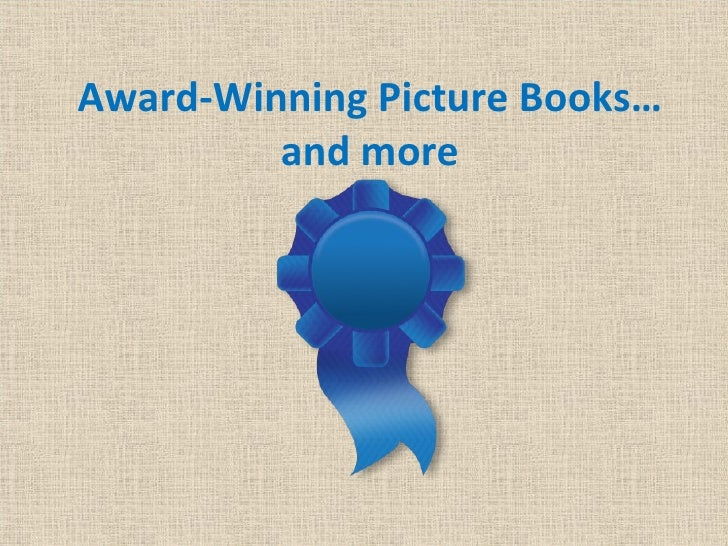 Award-Winning Picture Books…         and more