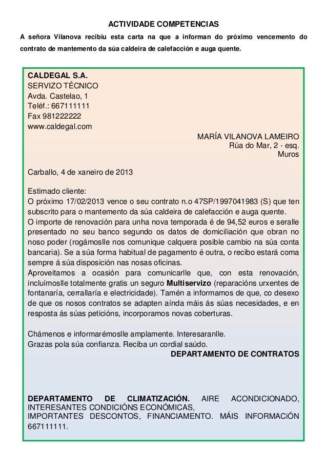 ACTIVIDADE COMPETENCIASA señora Vilanova recibiu esta carta na que a informan do próximo vencemento docontrato de mantemen...