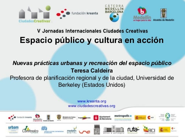 Espacio público y cultura en acción Nuevas prácticas urbanas y recreación del espacio público                         Tere...