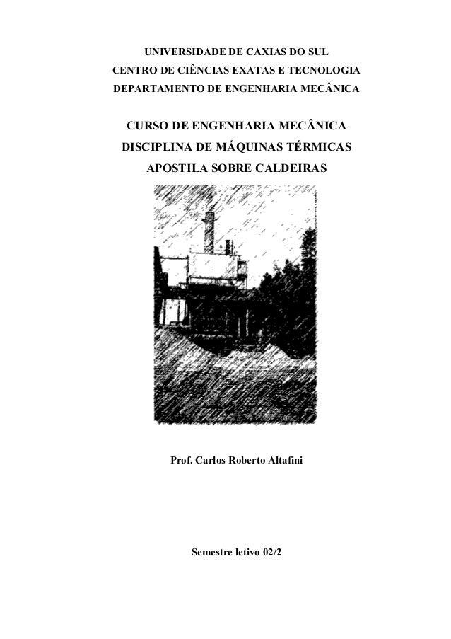 UNIVERSIDADE DE CAXIAS DO SULCENTRO DE CIÊNCIAS EXATAS E TECNOLOGIADEPARTAMENTO DE ENGENHARIA MECÂNICA  CURSO DE ENGENHARI...