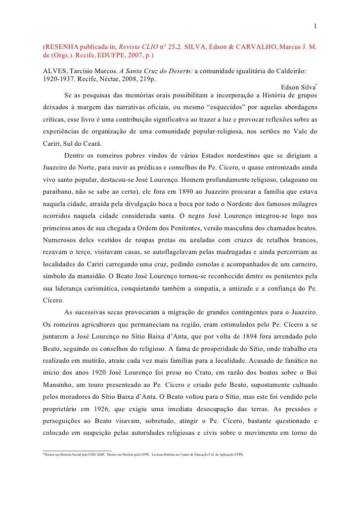 1  (RESENHA publicada in, Revista CLIO n° 25.2. SILVA, Edson & CARVALHO, Marcus J. M. de (Orgs.). Recife, EDUFPE, 2007, p....