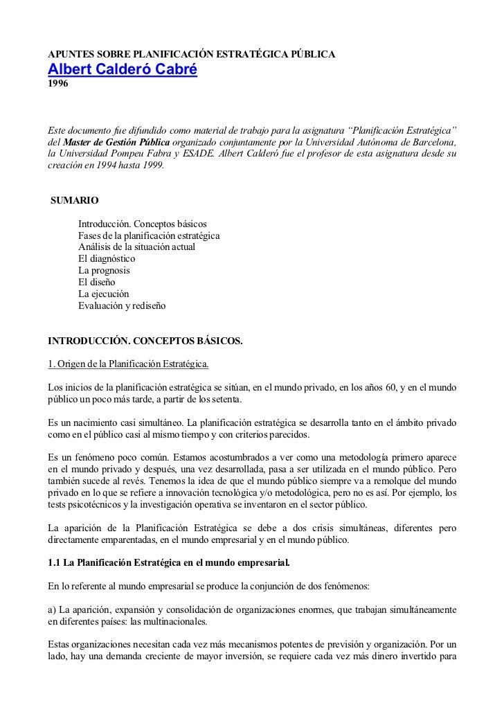 APUNTES SOBRE PLANIFICACIÓN ESTRATÉGICA PÚBLICAAlbert Calderó Cabré1996Este documento fue difundido como material de traba...