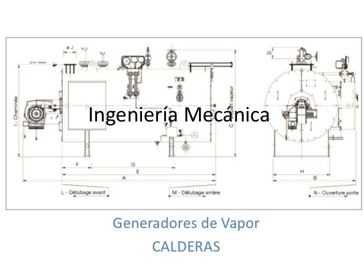 Ingeniería Mecánica<br />Generadores de Vapor<br />CALDERAS<br />