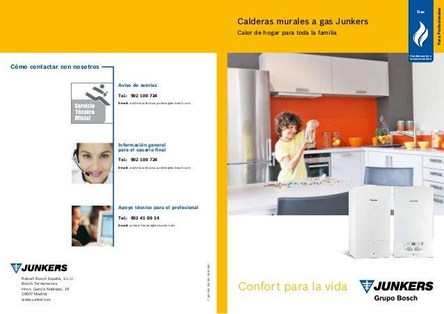 7.181.530.103(05.13)(XI.08)Robert Bosch España, S.L.U.Bosch TermotecniaHnos. García Noblejas, 1928037 Madridwww.junkers.es...