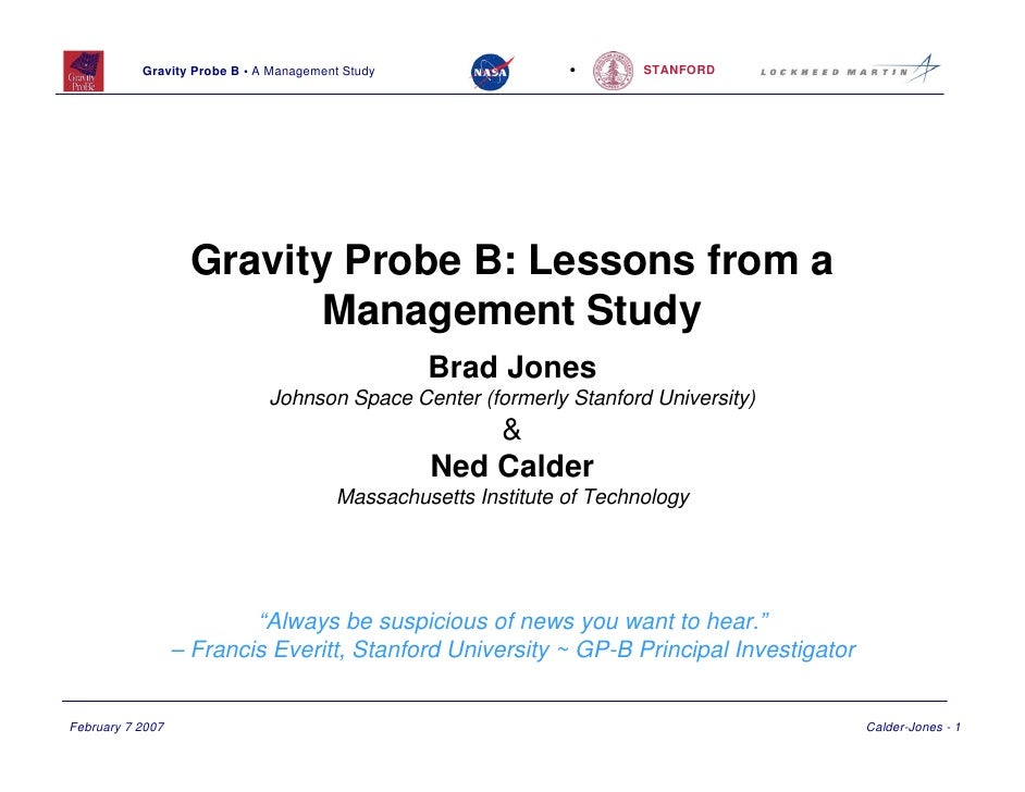 Gravity Probe B • A Management Study                 •       STANFORD                   Gravity Probe B: Lessons from a   ...