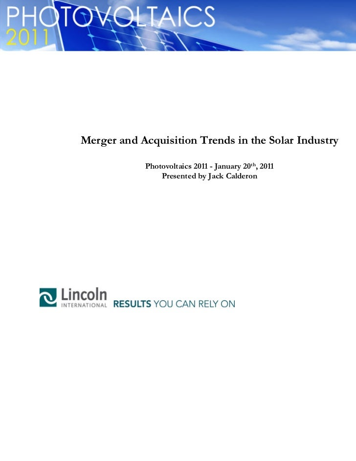 Merger and Acquisition Trends in the Solar Industry            Photovoltaics 2011 - January 20th, 2011                Pres...