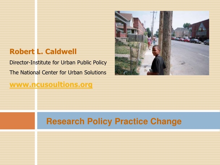 Robert L. Caldwell<br />Director-Institute for Urban Public Policy<br />The National Center for Urban Solutions<br />www.n...