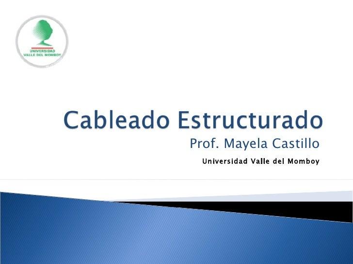 Prof. Mayela Castillo Universidad Valle del Momboy