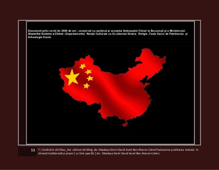 Documnet antic vechi de 2600 de ani , conservat cu sprijinul şi acceptul Ambasadei Chinei la Bucureşti şi a MinisteruluiAf...