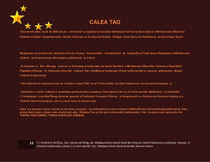 CALEA TAODocumnet antic vechi de 2600 de ani , conservat cu sprijinul şi acceptul Ambasadei Chinei la Bucureşti şi a Minis...