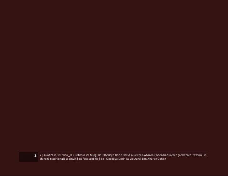 2   7   Grafică în stil Zhou_Hui ultimul stil Ming ,de :Obedeya Dorin David Aurel Ben Aharon CohenTraducerea şi editarea t...