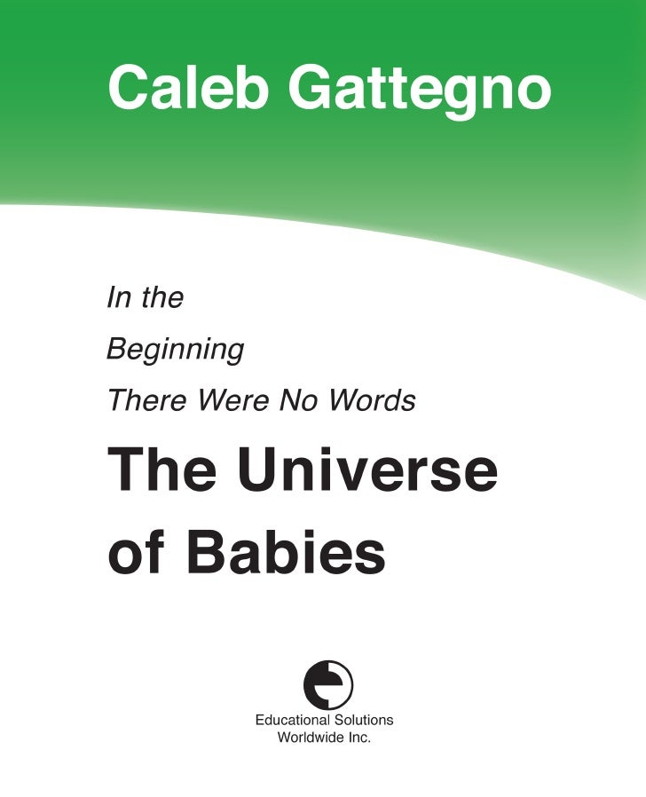 In the Beginning    There Were No Words   The Universe    of Babies        Caleb Gattegno   Educational Solutions Worldwid...