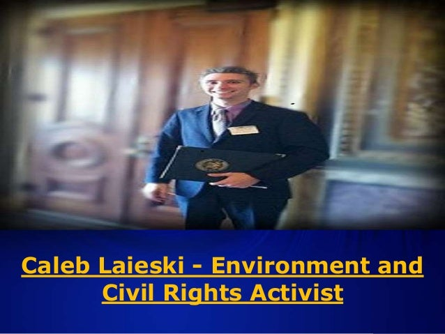 Caleb Laieski - Environment and Civil Rights Activist