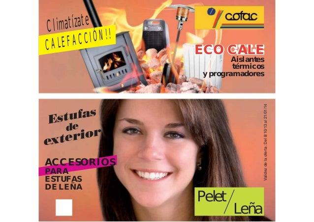 Validezdelaoferta:Del8/10/13al21/01/14 Pelet Leña ECO CALE Aislantes térmicos y programadores ACCESORIOS PARA ESTUFAS DE L...