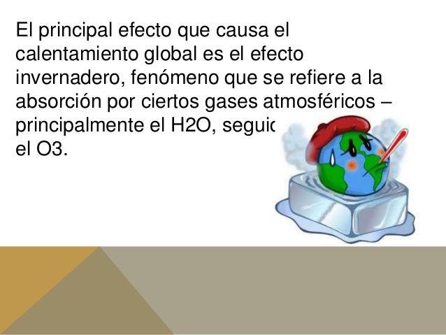 Calentamiento Global Sus Causas Y Consecuencias