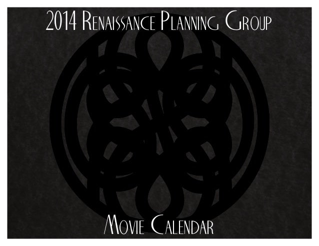 2014 Renaissance Planning Group  Movie Calendar