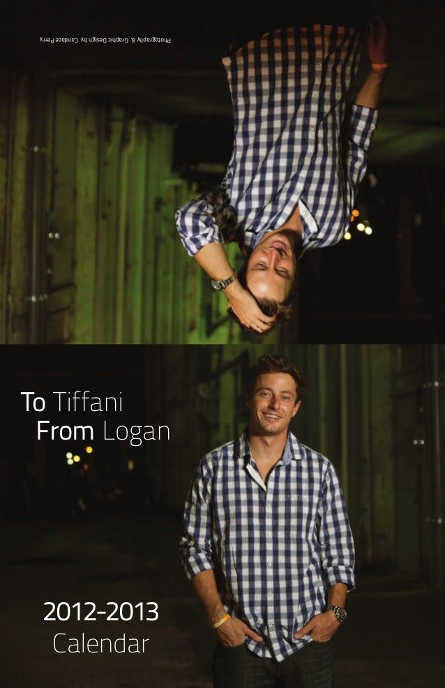 To Tiffani From Logan Photography&GraphicDesignbyCandacePerry 2012-2013 Calendar