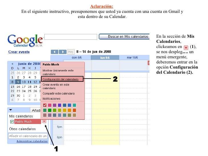 Aclaración:   En el siguiente instructivo, presuponemos que usted ya cuenta con una cuenta en Gmail y esta dentro de su Ca...