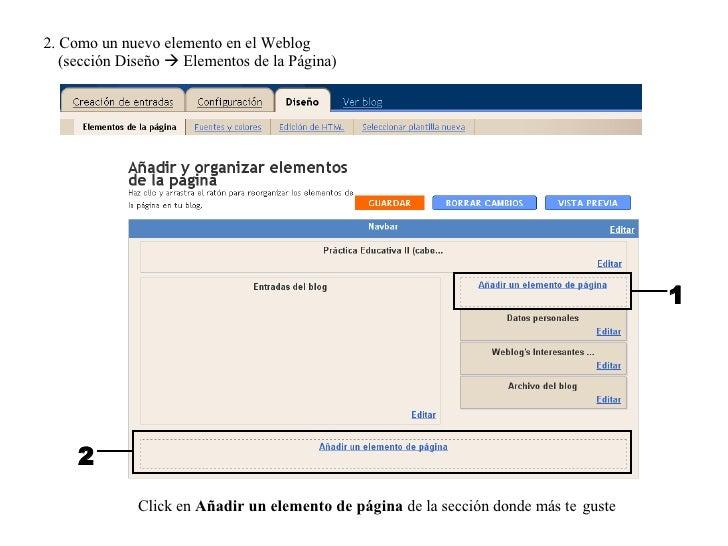 2. Como un nuevo elemento en el Weblog (sección Diseño    Elementos de la Página) 2 1 Click en  Añadir un elemento de pág...
