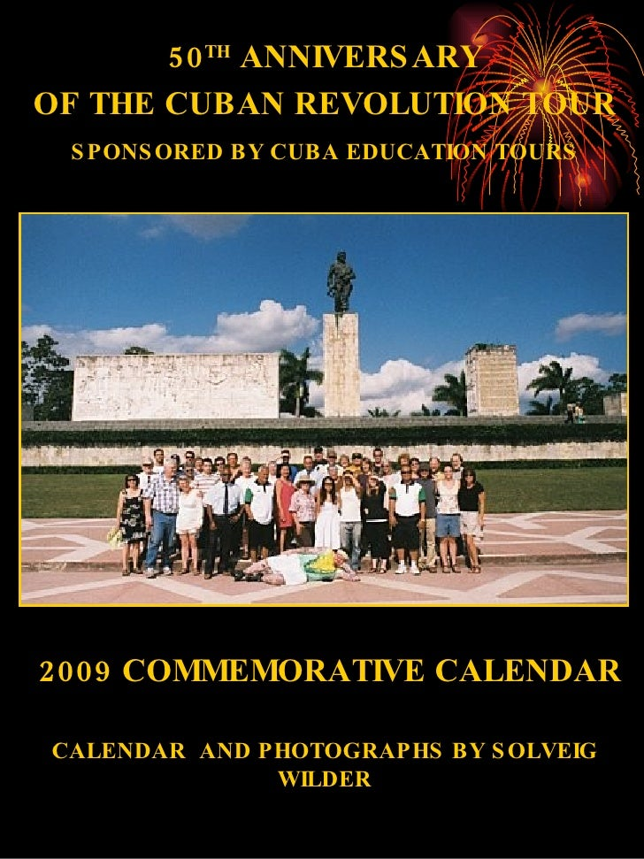 2009 COMMEMORATIVE CALENDAR CALENDAR  AND PHOTOGRAPHS BY SOLVEIG WILDER 50 TH  ANNIVERSARY OF THE CUBAN REVOLUTION TOUR SP...